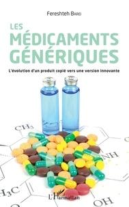 Les médicaments génériques - Lévolution dun produit copié vers une version innovante.pdf