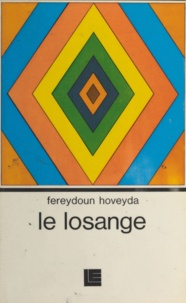 Fereydoun Hoveyda - Le losange.