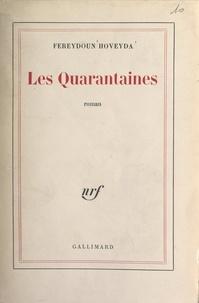 Fereydoun Hoveyda - Les quarantaines.