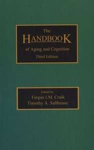 Fergus I. M. Craik et Timothy A. Salthouse - The Handbook of Aging and Cognition.