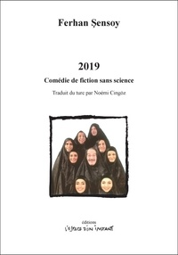 Ferhan Sensoy - 2019 - Comédie de fiction sans science.