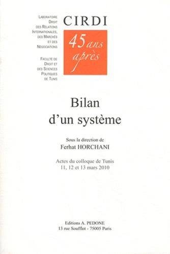 Ferhat Horchani - Le CIRDI 45 ans après - Bilan d'un système.