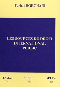 Ferhat Horchani - Les sources du droit international public.