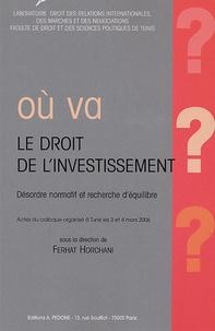 Accentsonline.fr Où va le droit de l'investissement ? Désrodre normatif et recherche d'équilibre - Actes du colloque organisé à Tunis les 3 et 4 mars 2006 Image