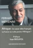 Ferhat Mehenni - Afrique : le casse-tête français - La France va-t-elle perdre l'Afrique ?.