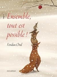 Feridun Oral - Ensemble, tout est possible ! - La pomme des neiges ; Un hiver bien au chaud !.