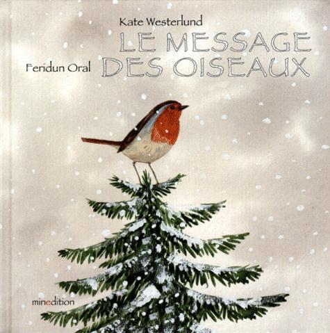 Feridun Oral et Kate Westerlund - Le message des oiseaux.
