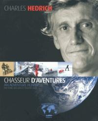 Fériel Belcadhi et Philippe Abry - Charles Hedrich - Chasseur d'aventures.