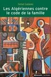 Feriel Lalami - Les Algériennes contre le code de la famille - La lutte pour l'égalité.