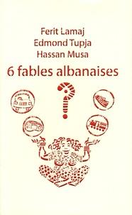 Ferit Lamaj et Edmond Tupja - 6 fables albanaises.