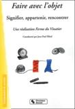 Ferme du Vinatier et Jean-Paul Filiod - Faire avec l'objet - Signifier, appartenir, rencontrer.