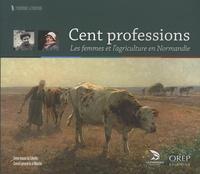 Cent professions - Les femmes et lagriculture en Normandie.pdf