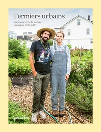 Gestalten - Fermiers urbains - Renouer avec la nature au cœur de la ville.