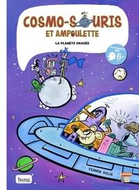Fermín Solís - Cosmo-souris et Ampoulette Tome 4 : La planète dragée.
