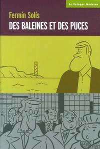 Fermin Solis - Des baleines et des puces - Deux contes modernes de Firmin Solis.