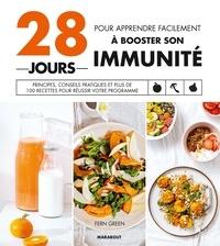 Fern Green - 28 jours pour apprendre facilement à booster son immunité - Principes, conseils pratiques et plus de 100 recettes pour réussir votre programme.