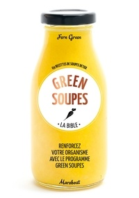 Fern Green - La bible des green soups.