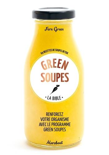 Fern Green - La bible des green soups.