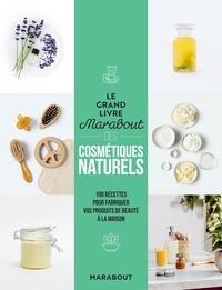 Fern Green - Le grand livre Marabout des cosmétiques naturels - 100 recettes pour fabriquer vos produits de beauté à la maison.