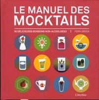 Le manuel des mocktails- 90 délicieuses boissons non-alcoolisées - Fern Green |