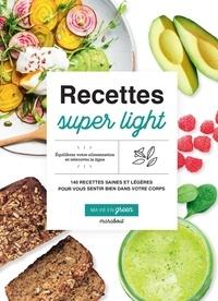 Fern Green - Recettes super light - 140 recettes saines et légères pour vous sentir bien dans votre corps.