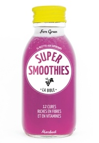 Fern Green - Super smoothies - La bible.