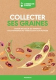Fern Marshall Bradley - Collecter ses graines - Savoir recueillir ses semences pour maintenir des variétés dans son potager.