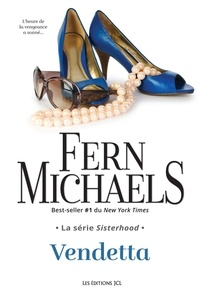 Fern Michaels - La série Sisterhood, Vendetta.
