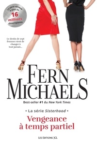 Fern Michaels - La série Sisterhood, Vengeance à temps partiel.