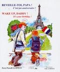 Fern Powell-Samman et Gilly Gobinet - Wake up, Daddy ! It's your Birthday ! - Edition bilingue français-anglais.