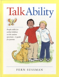 Fern Sussman - TalkAbility Guidebook - People Skills for Verbal Children on the Autism Spectrum - a Guide for Parents.