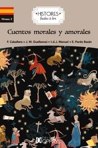 Fernan Caballero et José María Guelbenzu - Cuentos morales y amorales.