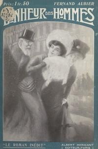 Fernand Aubier et Charles Atamian - Au bonheur des hommes - Orné de compositions hors texte d'après les aquarelles de Charles Atamian.