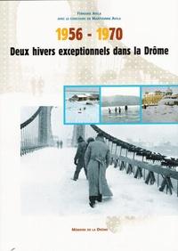 Fernand Avila et Maryvonne Avila - Deux hivers exceptionnels dans la Drôme - 1956-1970.