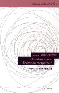 Fernand Baldensperger - Qu'est-ce que la littérature comparée ?.