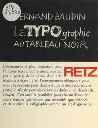 Fernand Baudin et Henri-Jean Martin - La typographie au tableau noir.