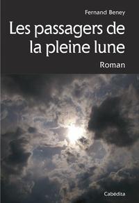 Fernand Beney - Le passagers de la pleine lune.