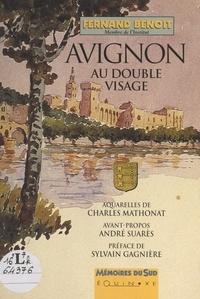 Fernand Benoit et  Koeberle - Avignon au double visage.
