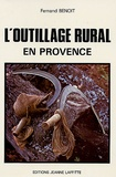 Fernand Benoit - Histoire de l'outillage rural et artisanal.