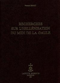 Fernand Benoit - Recherches sur l'hellénisation du Midi de la Gaule.