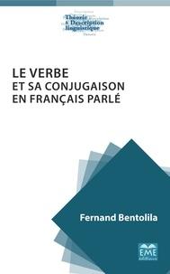Fernand Bentolila - Le verbe et sa conjugaison en français parlé.