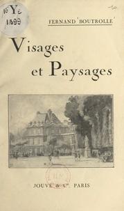 Fernand Boutrolle - Visages et paysages.
