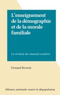 Fernand Boverat - L'enseignement de la démographie et de la morale familiale - La révision des manuels scolaires.