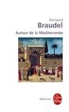 Fernand Braudel - Autour de la Méditerranée.