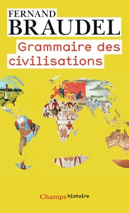 Fernand Braudel - Grammaire des civilisations.