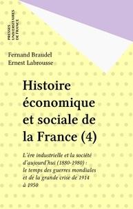 Fernand Braudel et Ernest Labrousse - Histoire économique et sociale de la France - Tome 4, Volume 2, Le temps des guerres mondiales et de la grande crise (1914 à 1950).