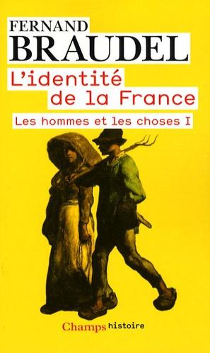 Fernand Braudel - L'identité de la France, tome 2 : Les hommes et les choses I.