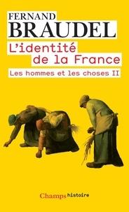 Fernand Braudel - L'identité de la France, tome 3 : Les hommes et les choses II.