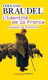 Fernand Braudel - L'identité de la France - Tome 1, Espace et histoire.