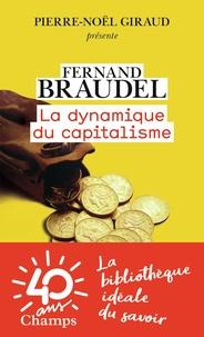 Fernand Braudel - La dynamique du capitalisme.
